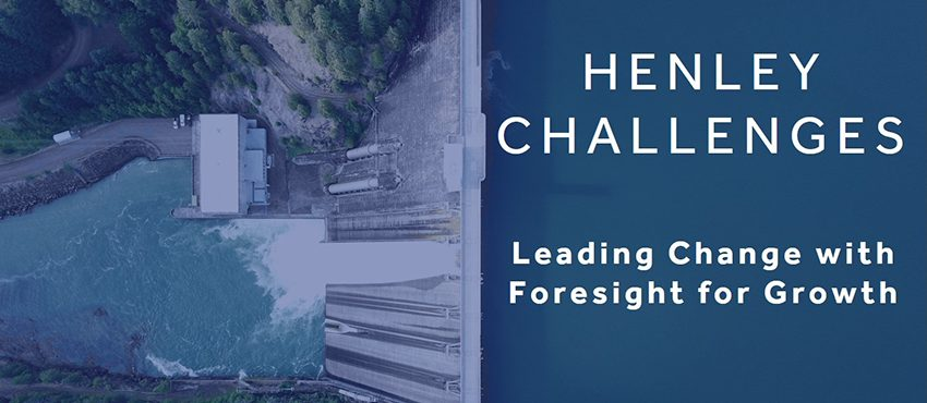 Henley Challenges: Leading change with foresight for growth - Henley Business School Finland