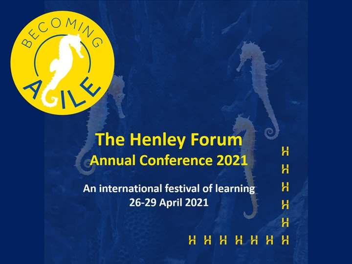The Henley Forum Annual Conference 2021 - Henley Business School Finland